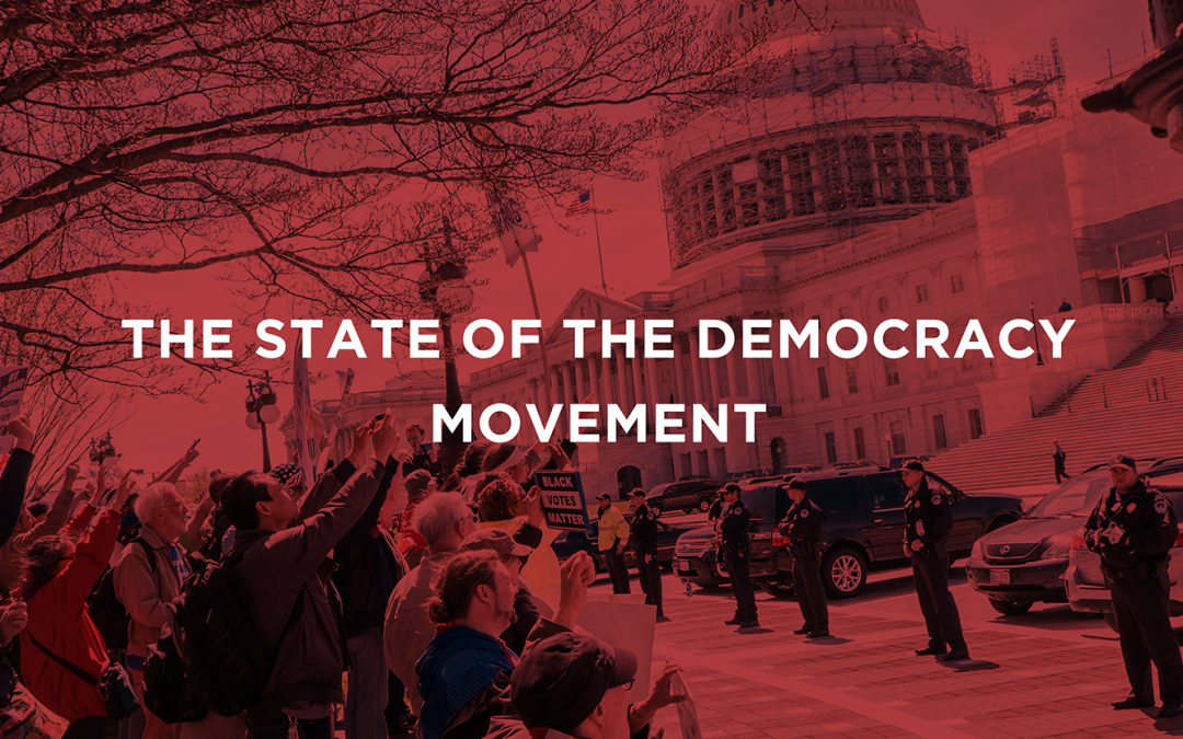 Blog: The State of The Democracy Movement: June and July Edition