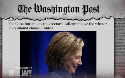 Democracy Now: The Electoral College Is Constitutionally Allowed to Choose Clinton over Trump